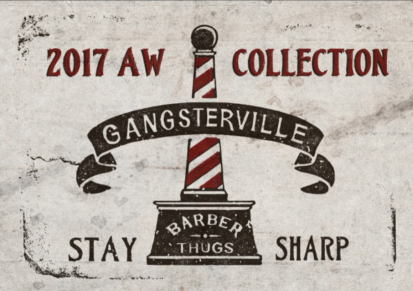 GANGSTERVILLE 2017 AUTUMN&WINTER