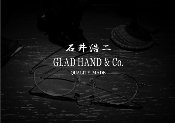 GLAD HAND 石井浩二 2017 AUTUMN&WINTER