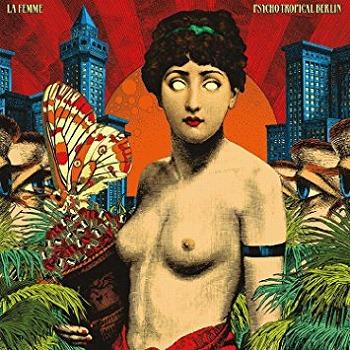La-femme-Psycho-tropical-berlin.jpg
