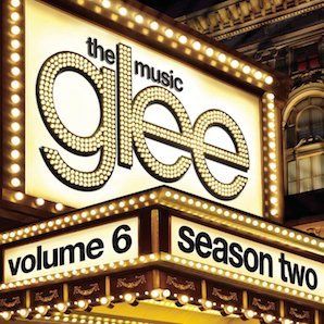 「GLEE THE MUSIC, VOLUME 6」