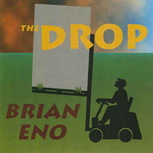 Brian Eno The Drop